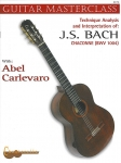 Abel Carlevaro: Technique Analysis and Interpretation of J.S. Bach - Chaconne
