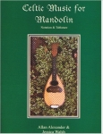 Allan Alexander & Jessica Walsh: Celtic Music for Mandolin (incl. CD)
