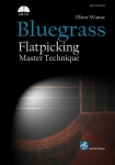 2. Auflage mit neuem Cover! Bluegrass Flatpicking Master Technique